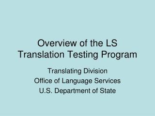 Overview of the LS Translation Testing Program