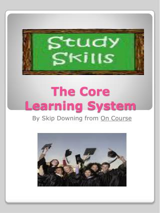 The Core Learning System