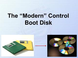 """The """"Modern"""" Control Boot Disk"""