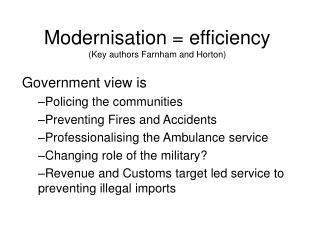 Modernisation = efficiency (Key authors Farnham and Horton)