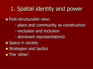 1. Spatial identity and power