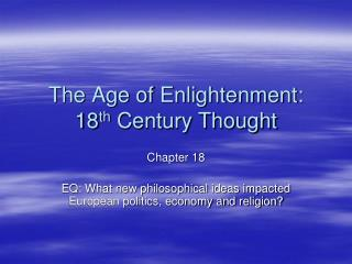 The Age of Enlightenment: 18 th  Century Thought