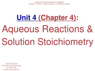 Unit 4 (Chapter 4) : Aqueous Reactions & Solution Stoichiometry
