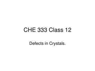 CHE 333 Class 12