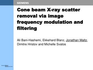 Cone beam X-ray scatter removal via image frequency modulation and filtering