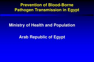 Prevention of Blood-Borne  Pathogen Transmission in Egypt
