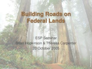 Building Roads on  Federal Lands