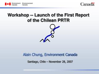 Workshop -- Launch of the First Report                  of the Chilean PRTR