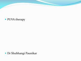 PUVA therapy Dr  Shubhangi Paunikar