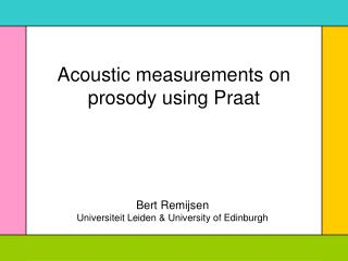Acoustic measurements on prosody using Praat