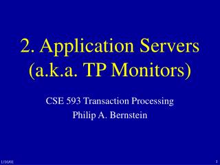 2. Application Servers a.k.a. TP Monitors