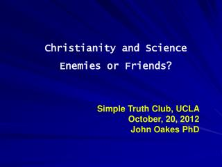Christianity and Science Enemies or Friends?