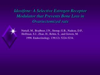 Idoxifene: A Selective Estrogen Receptor Modulator that Prevents Bone Loss in Ovariectomized rats