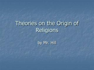 Theories on the Origin of Religions