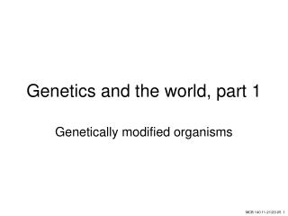Genetics and the world, part 1