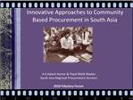 Innovative Approaches to Community  Based Procurement in South Asia
