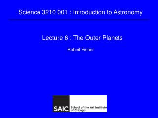 Lecture 6 : The Outer Planets