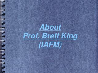 About Prof. Brett King - IAFM