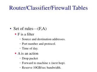 Router/Classifier/Firewall Tables