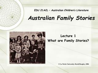EDU 21ACL – Australian Children's Literature Australian Family Stories