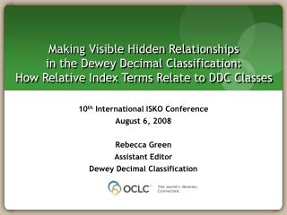 Making Visible Hidden Relationships  in the Dewey Decimal Classification:  How Relative Index Terms Relate to DDC Classe
