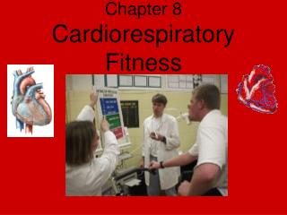 Chapter 8 Cardiorespiratory Fitness