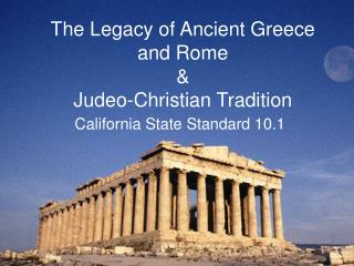 The Legacy of Ancient Greece and Rome &  Judeo-Christian Tradition