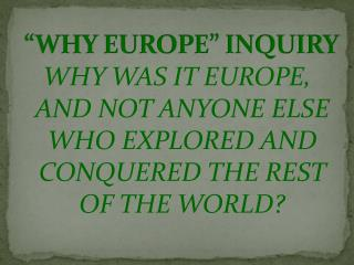 """WHY EUROPE"" INQUIRY"