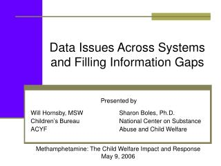 Data Issues Across Systems and Filling Information Gaps