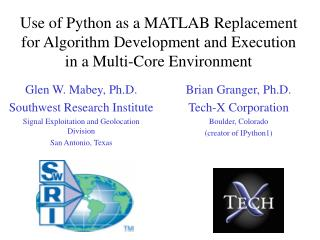 Use of Python as a MATLAB Replacement for Algorithm Development and Execution in a Multi-Core Environment