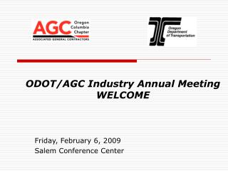 ODOT/AGC Industry Annual Meeting WELCOME
