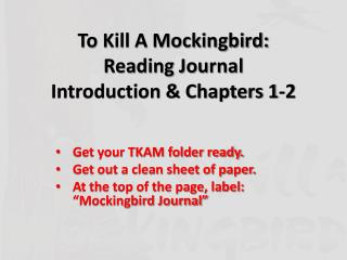 To Kill A Mockingbird: Reading Journal Introduction  Chapters 1-2