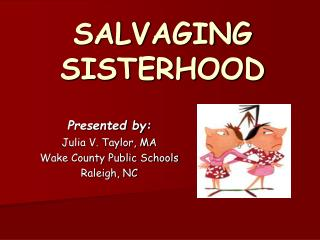 SALVAGING SISTERHOOD