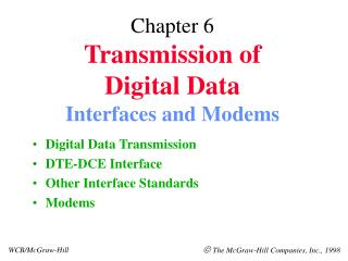 Chapter 6 Transmission of  Digital Data  Interfaces and Modems
