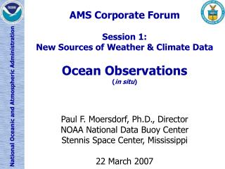 AMS Corporate Forum Session 1: New Sources of Weather & Climate Data Ocean Observations ( in situ )