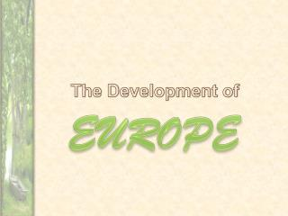 The Development of