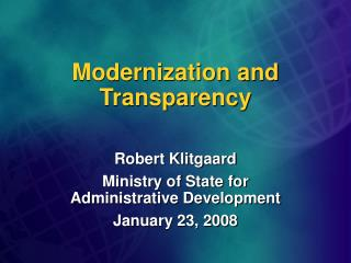 Modernization and Transparency