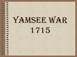 Yamsee  War 1715