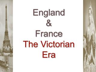 England & France The Victorian Era