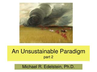 An Unsustainable Paradigm part 2