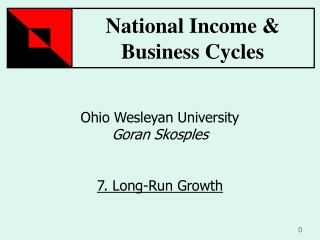 Ohio Wesleyan University Goran Skosples 7. Long-Run Growth