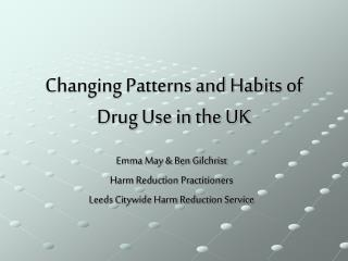 Changing Patterns and Habits of Drug Use in the UK