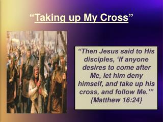 """ Taking up My Cross """