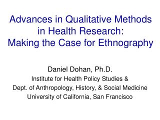 Advances in Qualitative Methods in Health Research: Making the Case for Ethnography
