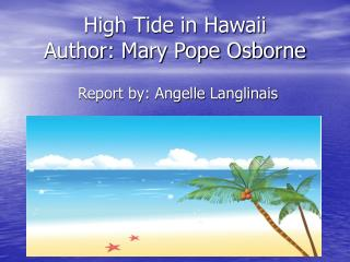 High Tide in Hawaii                           Author: Mary Pope Osborne