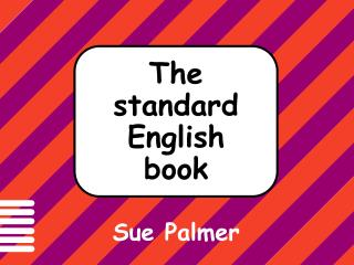 All English-speakers  need to know how to write and speak  standard English.