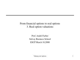 From financial options to real options 3. Real option valuations