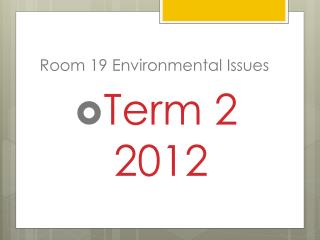 Room 19 Environmental Issues