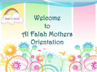 Welcome  to  Al Falah Mothers Orientation