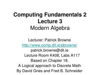 Computing Fundamentals 2 Lecture 3 Modern Algebra